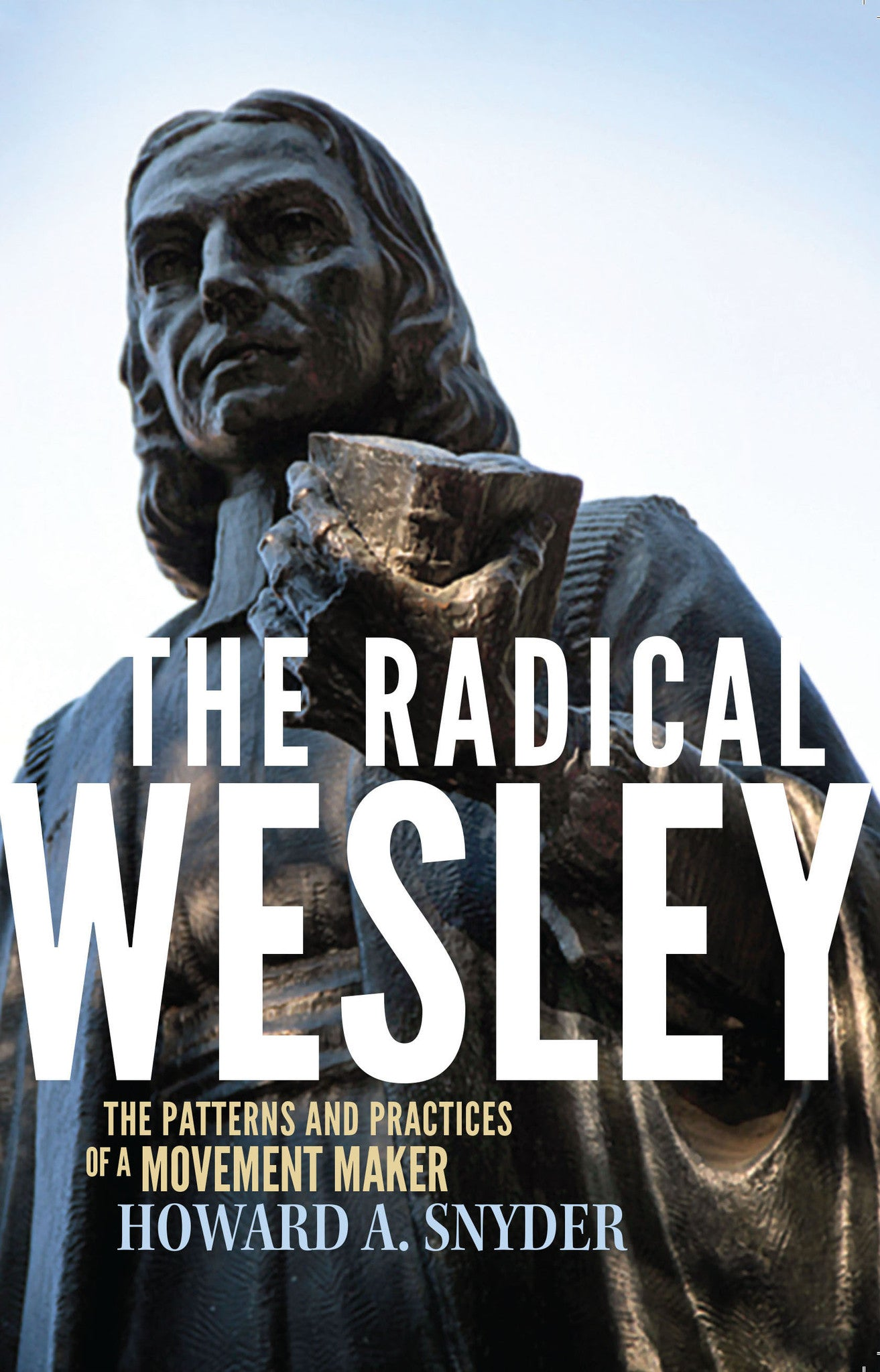the radical wesley and patterns for church renewal ebook