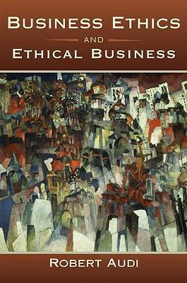business ethics and ethical business robert audi ebook
