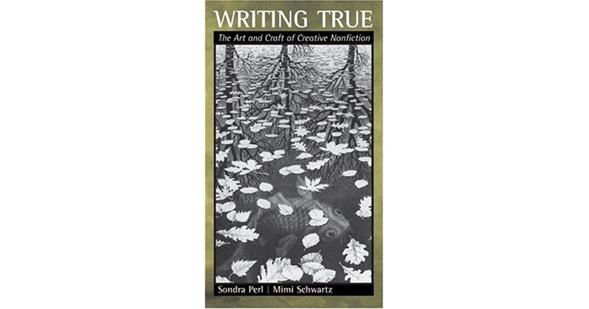 writing true the art and craft of creative nonfiction ebook